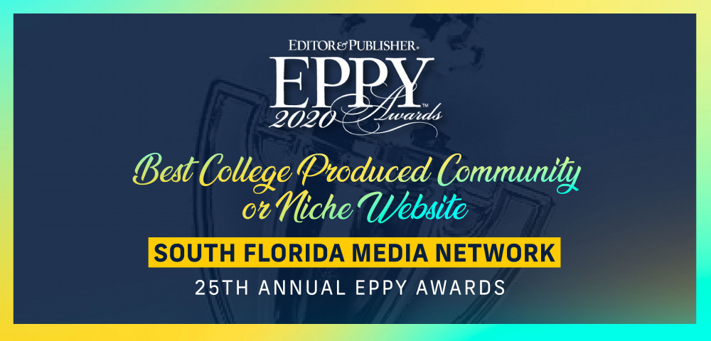 Blue background image with the text: Editor & Publisher EPPY 2020 Awards. Best College Produced Community or Niche Website. South Florida Media Network. 25th Annual EPPY Awards.
